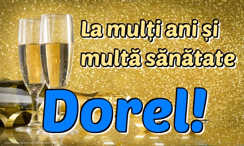 Felicitari de la multi ani | La mulți ani multă sănătate Dorel!