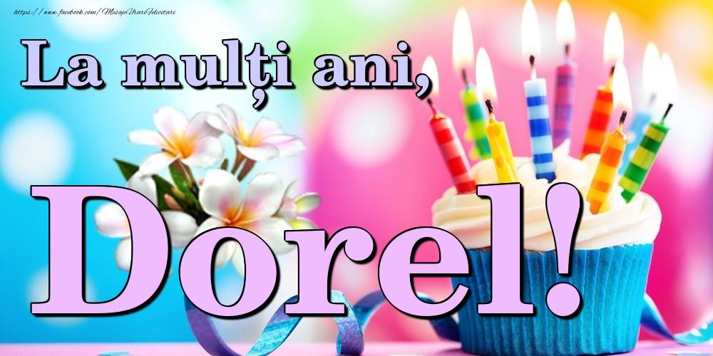 Felicitari de la multi ani | La mulți ani, Dorel!