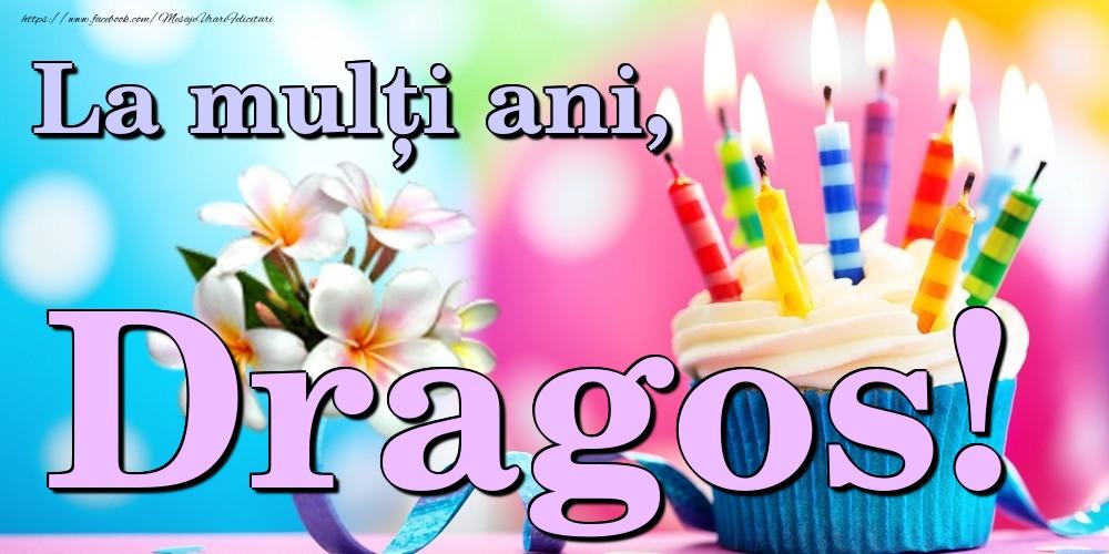 Felicitari de la multi ani | La mulți ani, Dragos!