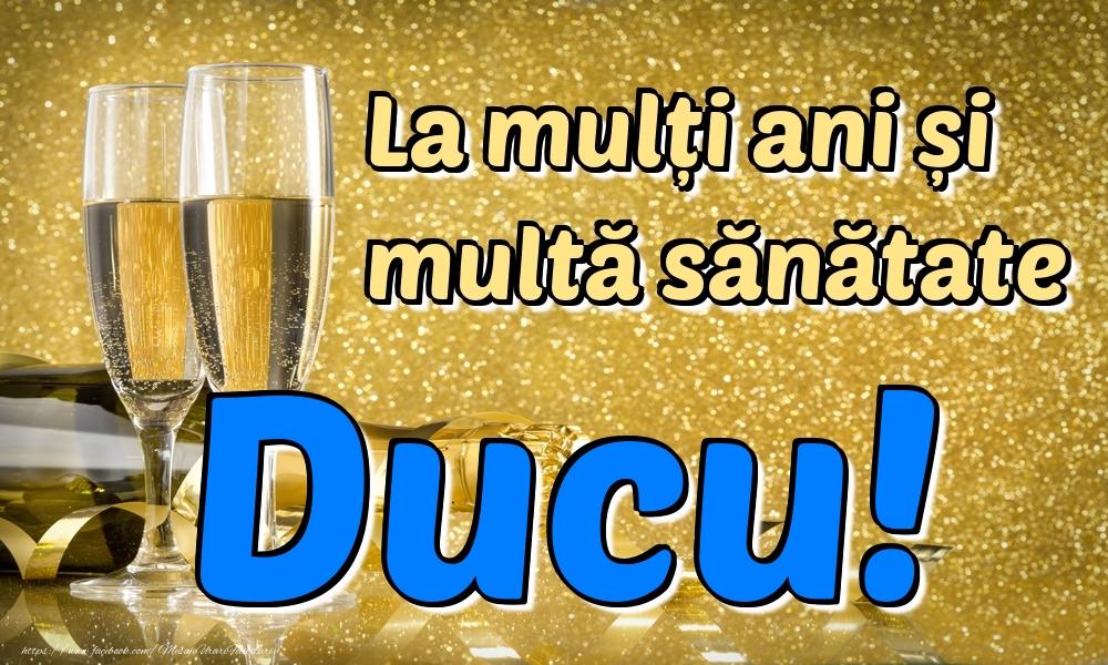 Felicitari de la multi ani | La mulți ani multă sănătate Ducu!