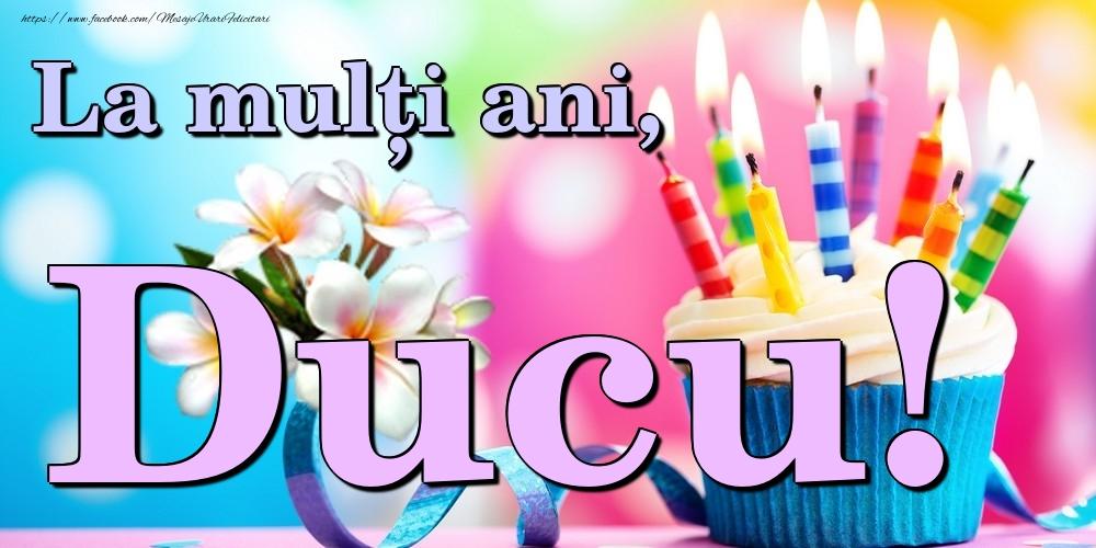 Felicitari de la multi ani | La mulți ani, Ducu!