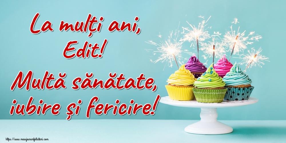Felicitari de la multi ani | La mulți ani, Edit! Multă sănătate, iubire și fericire!