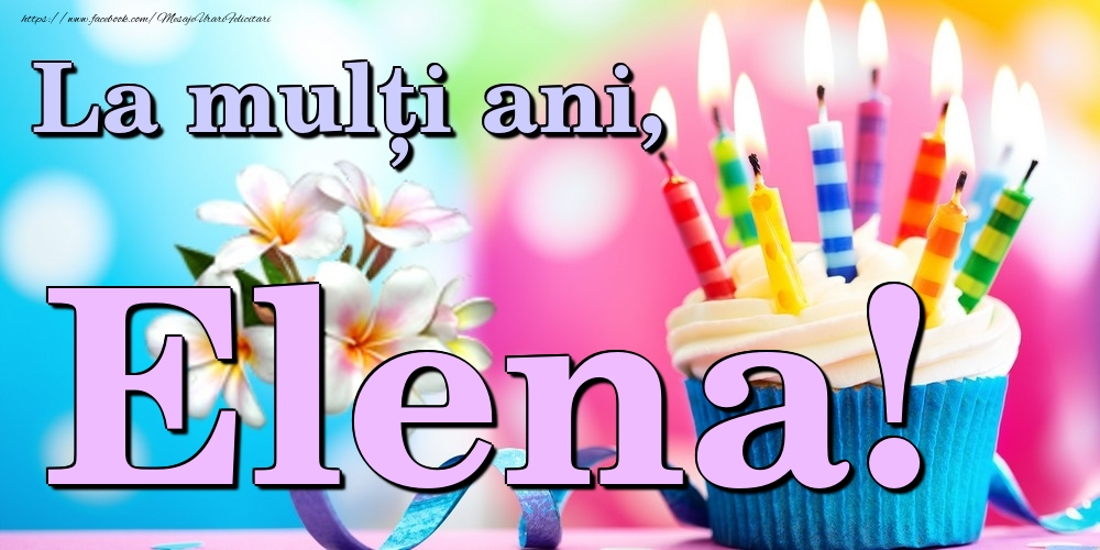 Felicitari de la multi ani | La mulți ani, Elena!