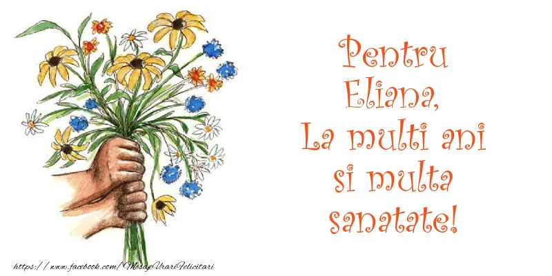 Felicitari de la multi ani | Pentru Eliana, La multi ani si multa sanatate!