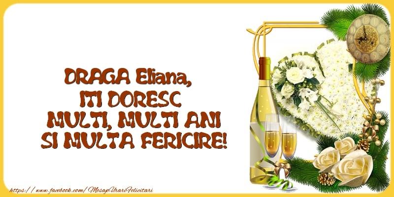 Felicitari de la multi ani | DRAGA Eliana,  ITI DORESC  MULTI, MULTI ANI SI MULTA FERICIRE!