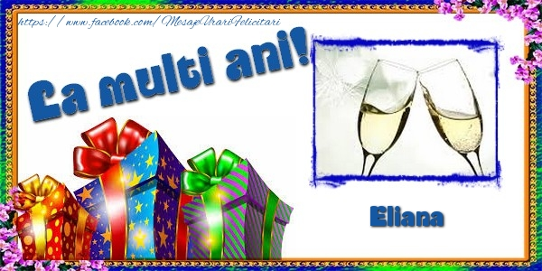 Felicitari de la multi ani | La multi ani! Eliana