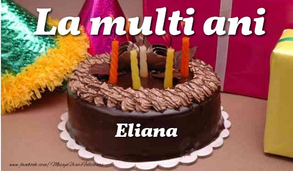 Felicitari de la multi ani   La multi ani, Eliana
