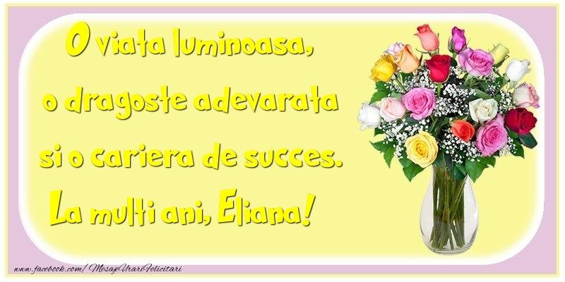 Felicitari de la multi ani | O viata luminoasa, o dragoste adevarata si o cariera de succes. Eliana