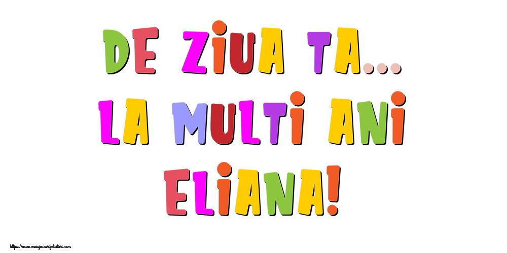 Felicitari de la multi ani | De ziua ta... La multi ani, Eliana!