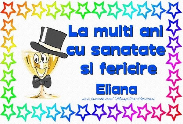 Felicitari de la multi ani | La multi ani cu sanatate si fericire Eliana