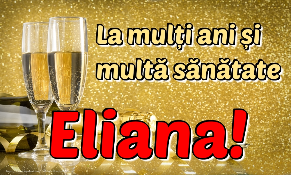 Felicitari de la multi ani | La mulți ani multă sănătate Eliana!