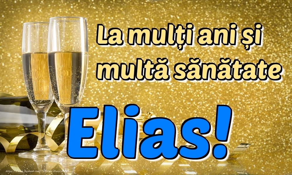 Felicitari de la multi ani | La mulți ani multă sănătate Elias!