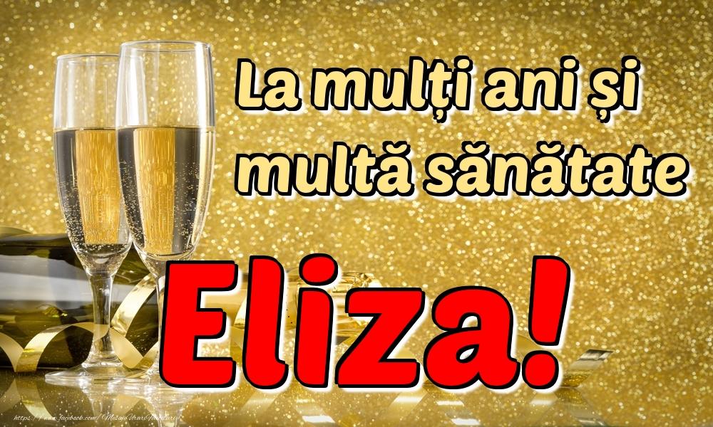 Felicitari de la multi ani | La mulți ani multă sănătate Eliza!