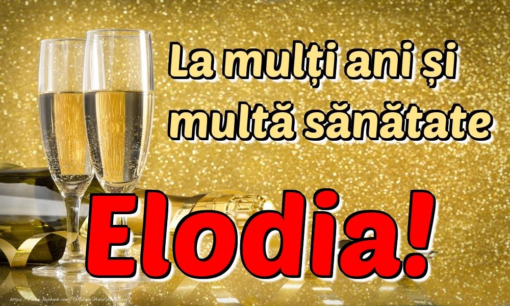Felicitari de la multi ani | La mulți ani multă sănătate Elodia!