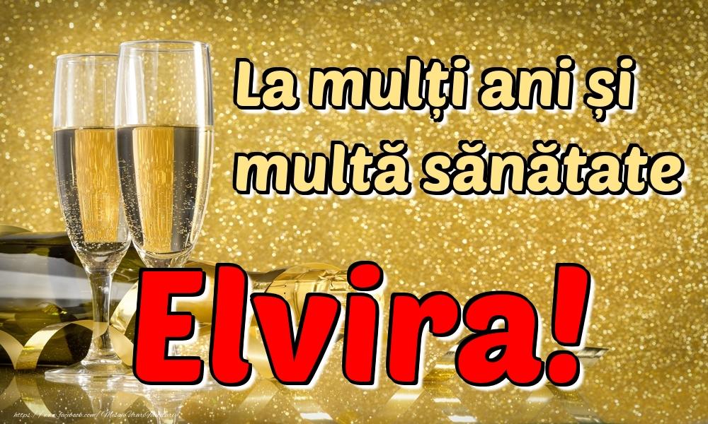 Felicitari de la multi ani | La mulți ani multă sănătate Elvira!