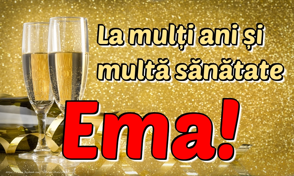 Felicitari de la multi ani | La mulți ani multă sănătate Ema!