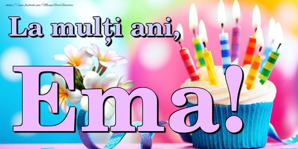 Felicitari de la multi ani | La mulți ani, Ema!