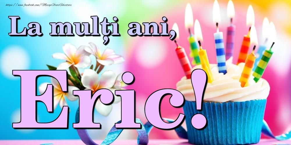 Felicitari de la multi ani   La mulți ani, Eric!
