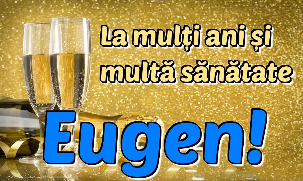Felicitari de la multi ani | La mulți ani multă sănătate Eugen!