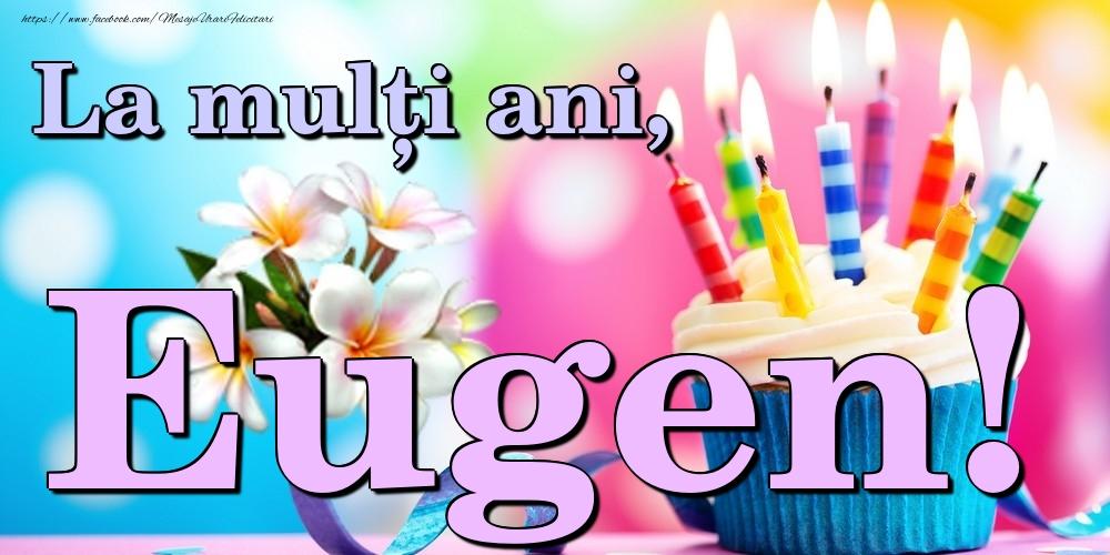 Felicitari de la multi ani | La mulți ani, Eugen!