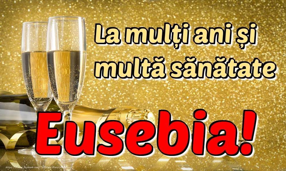 Felicitari de la multi ani | La mulți ani multă sănătate Eusebia!