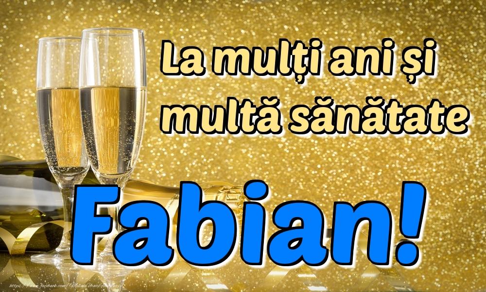 Felicitari de la multi ani | La mulți ani multă sănătate Fabian!