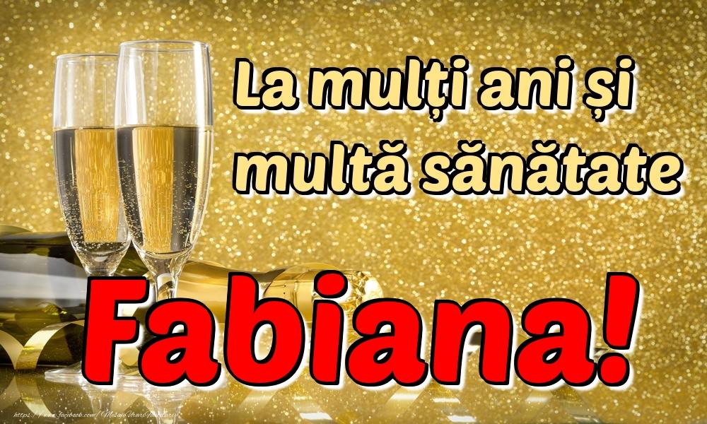 Felicitari de la multi ani | La mulți ani multă sănătate Fabiana!