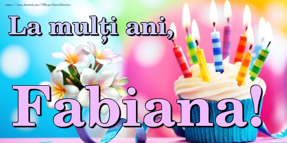 Felicitari de la multi ani | La mulți ani, Fabiana!