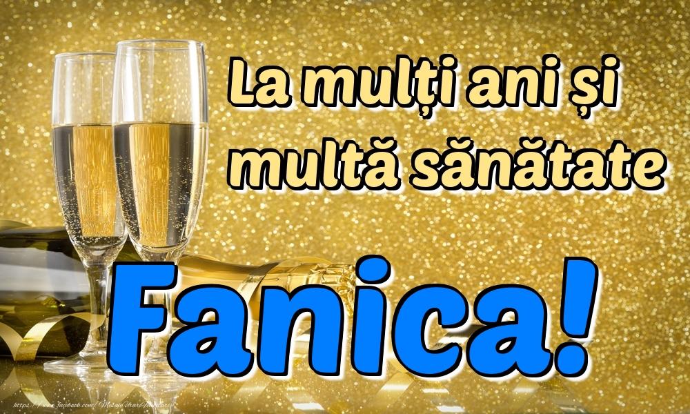 Felicitari de la multi ani   La mulți ani multă sănătate Fanica!