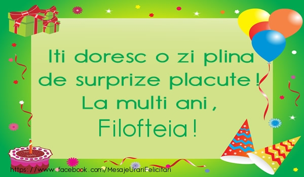 Felicitari de la multi ani | Iti doresc o zi plina de surprize placute! La multi ani, Filofteia!