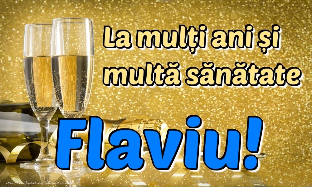 Felicitari de la multi ani | La mulți ani multă sănătate Flaviu!