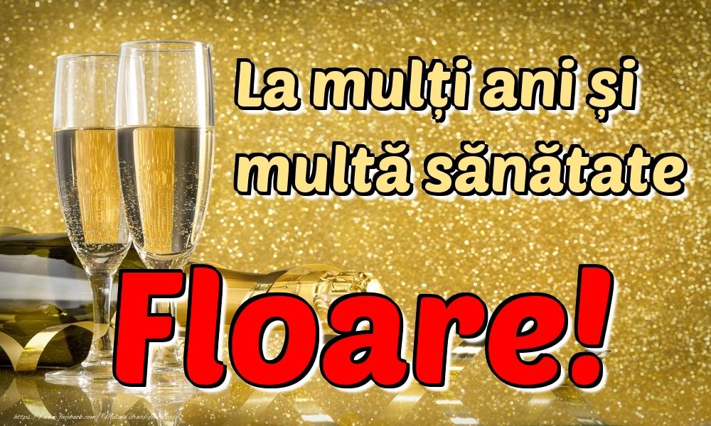 Felicitari de la multi ani | La mulți ani multă sănătate Floare!