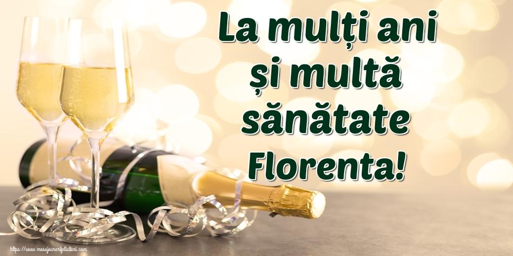Felicitari de la multi ani | La mulți ani și multă sănătate Florenta!