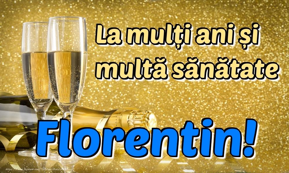 Felicitari de la multi ani   La mulți ani multă sănătate Florentin!