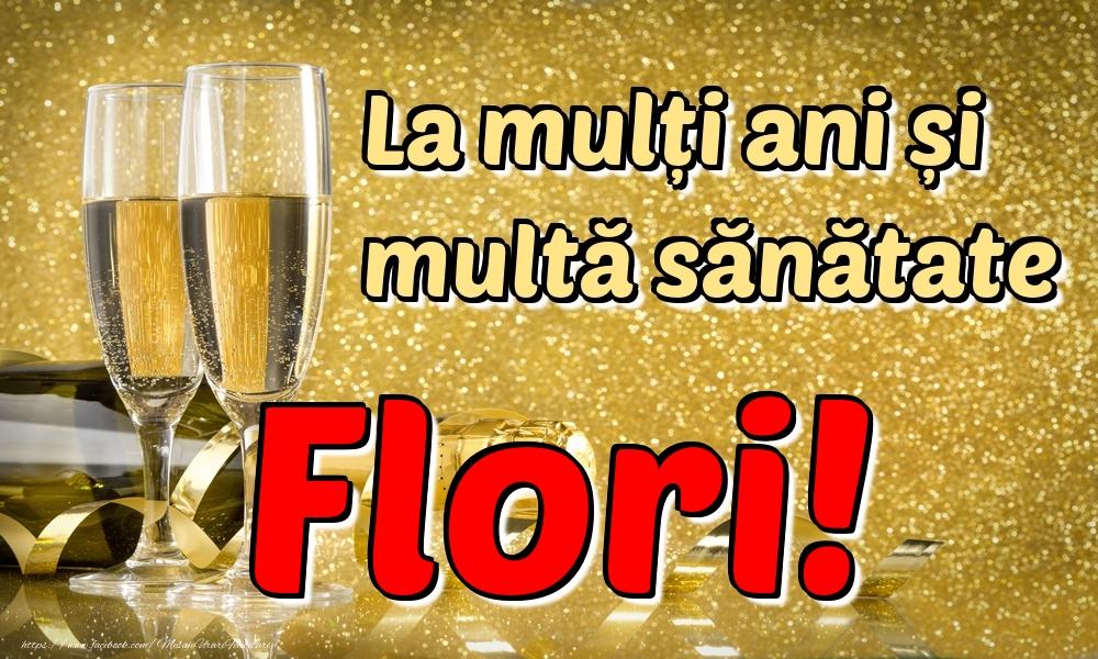Felicitari de la multi ani   La mulți ani multă sănătate Flori!