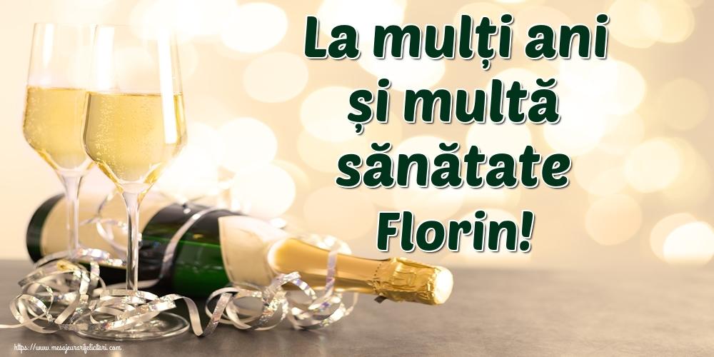 Felicitari de la multi ani | La mulți ani și multă sănătate Florin!