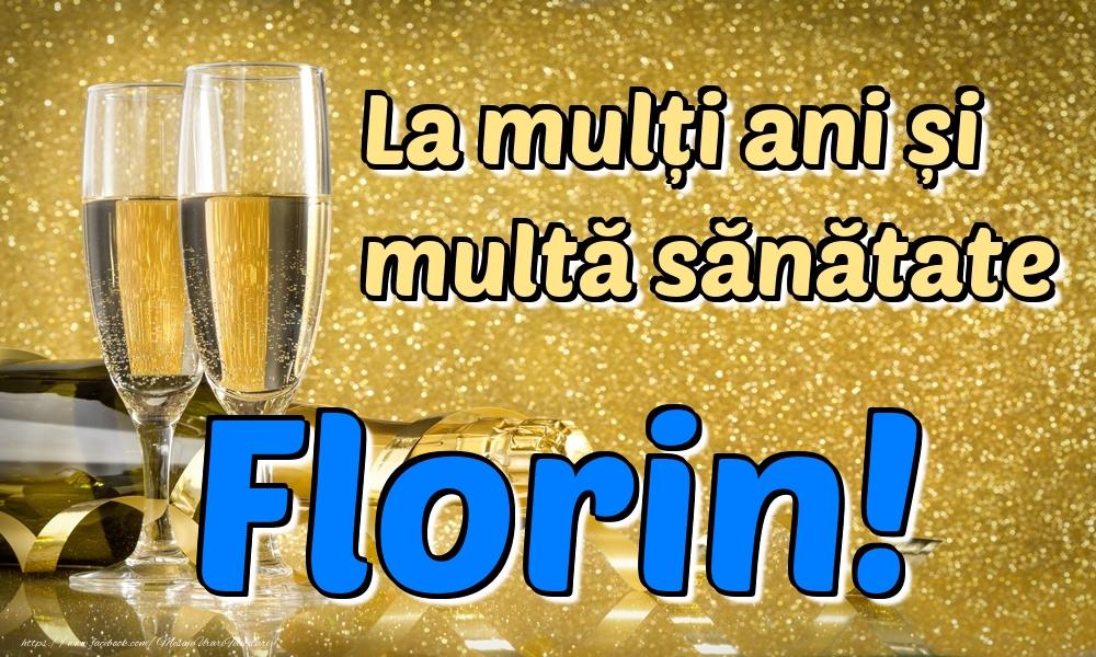 Felicitari de la multi ani | La mulți ani multă sănătate Florin!