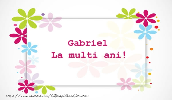 Felicitari de la multi ani | Gabriel La multi ani