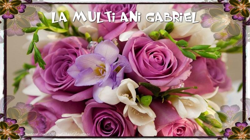 Felicitari de la multi ani   La multi ani Gabriel