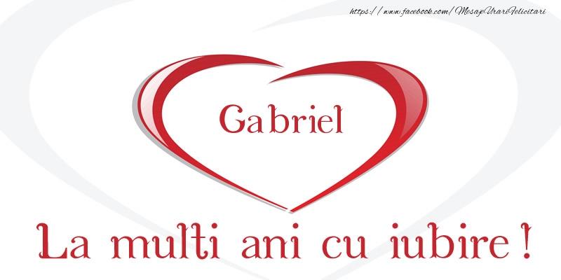 Felicitari de la multi ani | Gabriel La multi ani cu iubire!