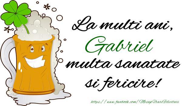 Felicitari de la multi ani   La multi ani Gabriel, multa sanatate si fericire!
