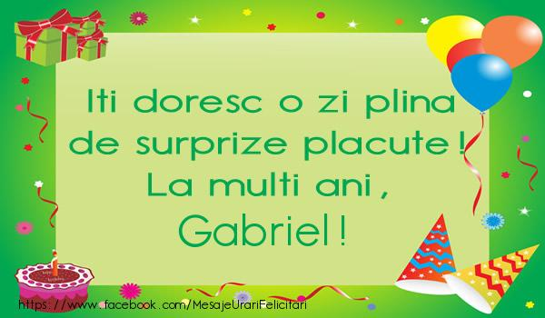 Felicitari de la multi ani | Iti doresc o zi plina de surprize placute! La multi ani, Gabriel!