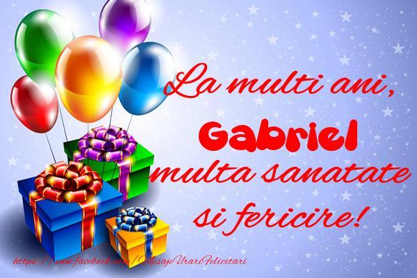 Felicitari de la multi ani | La multi ani, Gabriel multa sanatate si fericire!