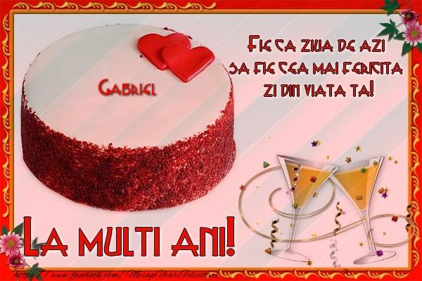 Felicitari de la multi ani | La multi ani, Gabriel! Fie ca ziua de azi sa fie cea mai fericita  zi din viata ta!