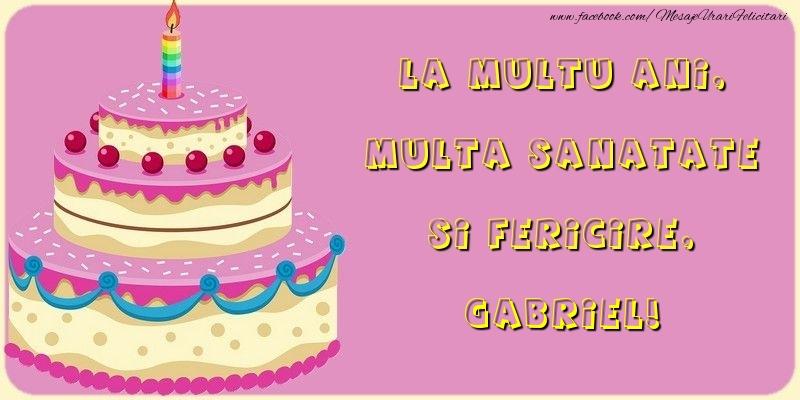 Felicitari de la multi ani | La multu ani, multa sanatate si fericire, Gabriel
