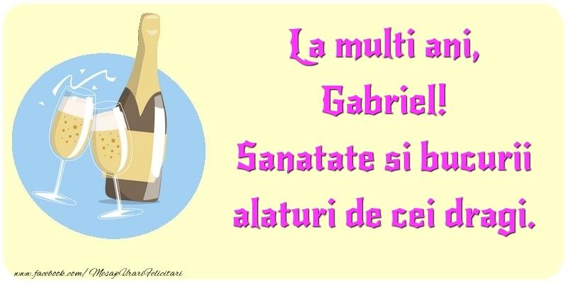 Felicitari de la multi ani | La multi ani, Sanatate si bucurii alaturi de cei dragi. Gabriel