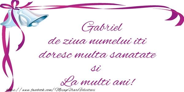 Felicitari de la multi ani | Gabriel de ziua numelui iti doresc multa sanatate si La multi ani!