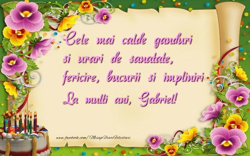 Felicitari de la multi ani | Cele mai calde ganduri si urari de sanatate, fericire, bucurii si impliniri Gabriel