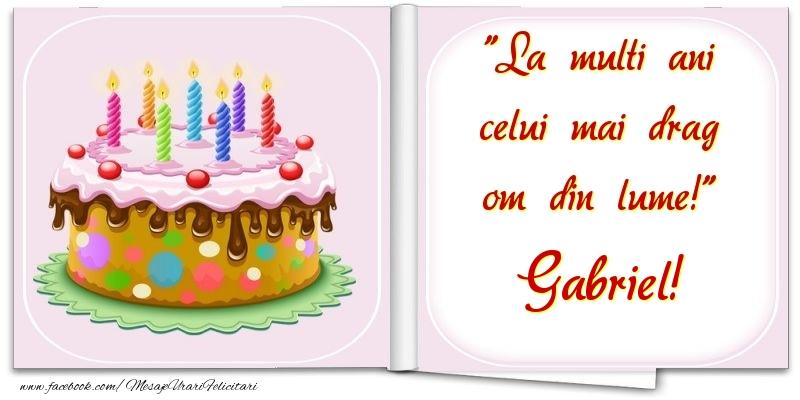 Felicitari de la multi ani | La multi ani celui mai drag om din lume! Gabriel