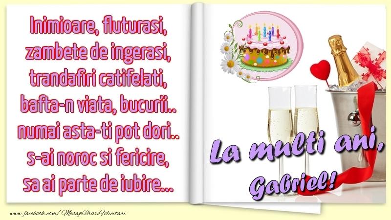 Felicitari de la multi ani | Inimioare, fluturasi, zambete de ingerasi, trandafiri catifelati, bafta-n viata, bucurii.. numai asta-ti pot dori.. s-ai noroc si fericire, sa ai parte de iubire...La multi ani, Gabriel!